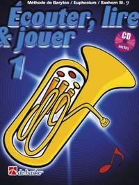 Jean Castelain: Écouter, Lire & Jouer 1 Baryton/Euph/Saxhorn Bb BC