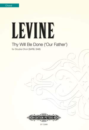 Levine, Alexander: Thy Will Be Done ('Our Father')