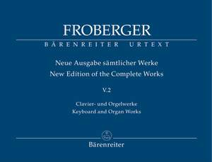 Froberger, Johann Jacob: Keyboard and Organ Works from Copied Sources: Polyphonic Works