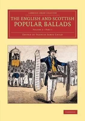 The English and Scottish Popular Ballads: Volume 3 Part 1
