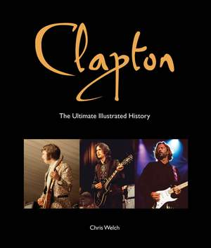 Clapton - The Ultimate Illustrated History Product Image