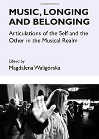 Music, Longing and Belonging: Articulations of the Self and the Other in the Musical Realm