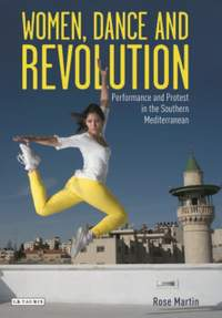 Women, Dance and Revolution: Performance and Protest in the Southern Mediterranean