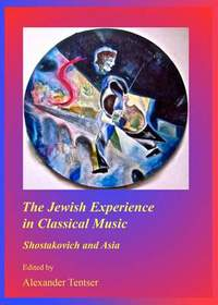 The Jewish Experience in Classical Music: Shostakovich and Asia