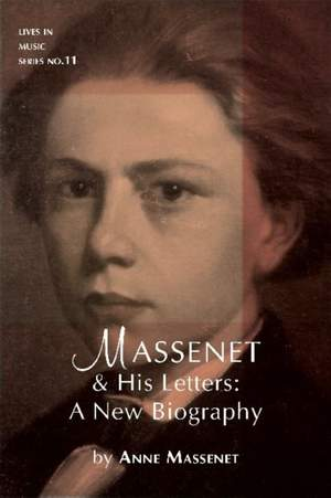Massenet and His Letters - A New Biography