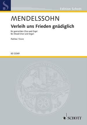 Mendelssohn Bartholdy, F: Verleih uns Frieden gnädiglich