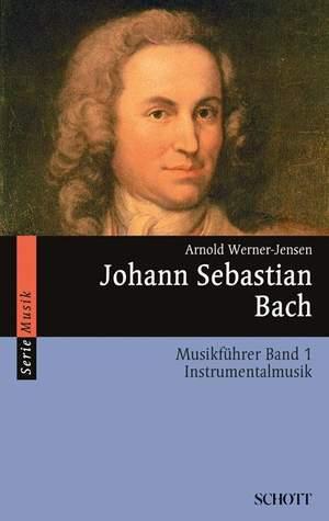 Werner-Jensen, A: Johann Sebastian Bach Band 1