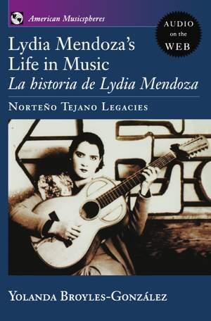 Lydia Mendoza's Life in Music: La Historia de Lydia Mendoza: Norteno Tejano Legacies Product Image