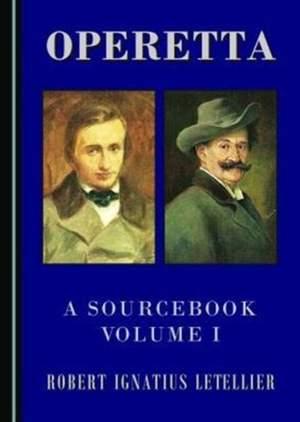 Operetta: A Sourcebook, Volume I