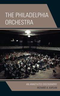 The Philadelphia Orchestra: An Annotated Discography