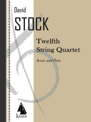David Stock: String Quartet No. 12