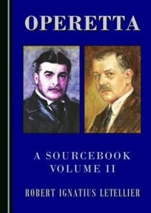 Operetta: A Sourcebook, Volume II