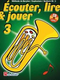 Jean Castelain: Écouter, Lire & Jouer 3 Baryton/Euph/Saxhorn Bb BC