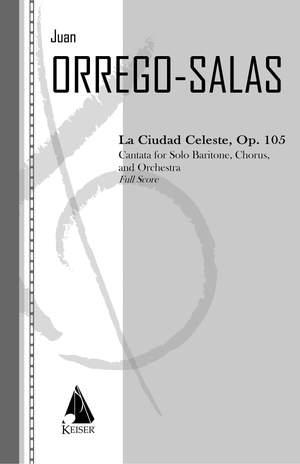 Juan Orrego-Salas: La Ciudad Celeste, Op. 15