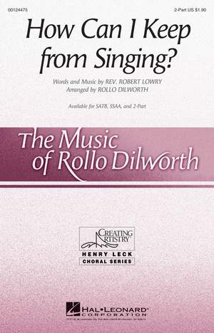 Robert Lowry: How Can I Keep from Singing?