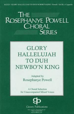 Rosephanye Powell: Glory Hallelujah To The Newborn King