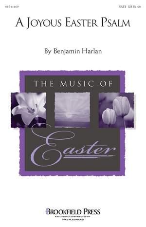 Benjamin Harlan: A Joyous Easter Psalm