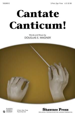 Douglas E. Wagner: Cantate Canticum!