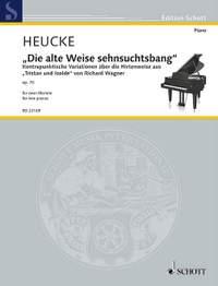 Heucke, S: Die alte Weise sehnsuchtsbang op. 70