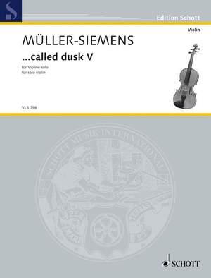 Mueller-Siemens, D: ...called dusk V
