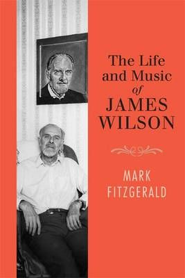 The Life and Music of James Wilson