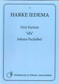 Harke Iedema: Drie Partita's alla Johan Pachelbel