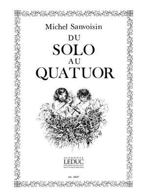 Michel Sanvoisin: Michel Sanvoisin: Du Solo au Quatuor