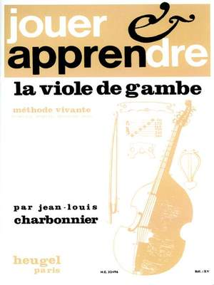 Jean-Louis Charbonnier: Play and Learn the Viola de Gamba