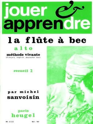 Michel Sanvoisin: Jouer et Apprendre La Flûte a Bec Alto Vol.2