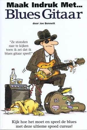 Bennett: Maak Indruk met... Blues Gitaar