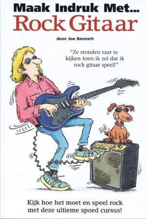 Bennett: Maak Indruk met... Rock Gitaar
