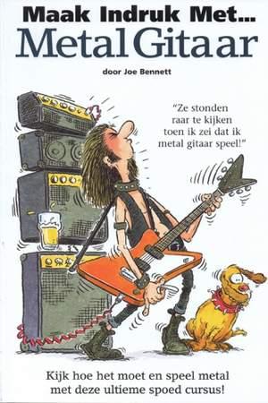 Bennett: Maak Indruk met... Metal Gitaar