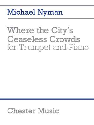 Michael Nyman: Where the City's Ceaseless Crowds