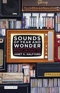 Sounds of Fear and Wonder: Music in Cult TV