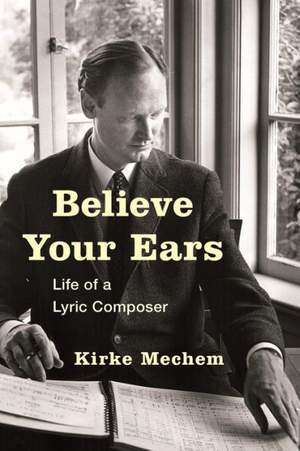 Believe Your Ears: Life of a Lyric Composer