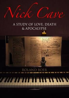 Nick Cave: A Study of Love, Death and Apocalypse