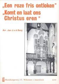 Jan J. van den Berg: Roze Fris Ontloken & Komt, Laat Ons Christus Eren