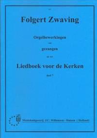 F.G. Zwaving: Orgelbewerkingen van Gezangen 7