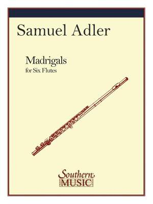 Samuel Adler: Madrigals