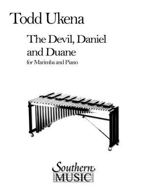 Todd Ukena: Devil, Daniel And Duane, The