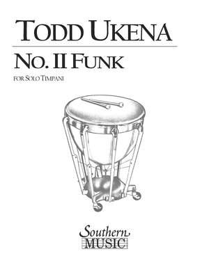 Todd Ukena: No II (No 2) Funk