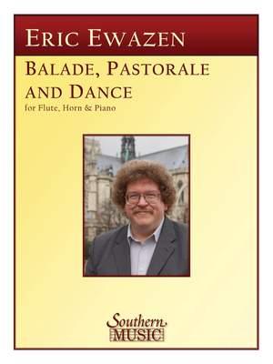 Eric Ewazen: Balade, Pastorale and Dance
