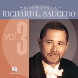Richard L. Saucedo: The Music Of Richard L. Saucedo Vol. 3