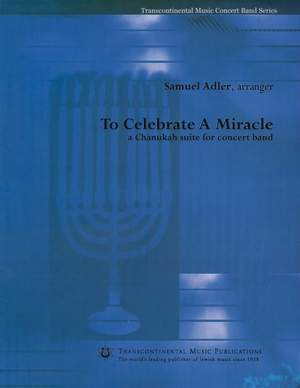 Samuel Adler: To Celebrate a Miracle