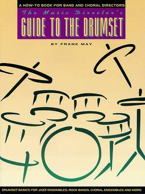 Frank May: The Music Director's Guide to the Drum Set