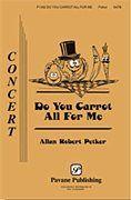 Allan Robert Petker: Do You Carrot All for Me