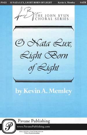 Kevin A. Memley: O Nata Lux, Light Born of Light