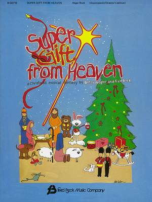 Betty Hager_Fred Bock: Super Gift From Heaven
