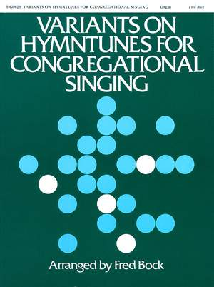 Fred Bock: Variants On Hymn Tunes