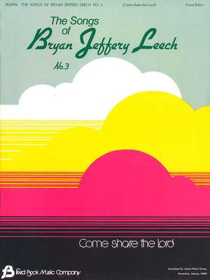 Leech Bryan: Songs Of Bryan Jeffery Leech #3 Vocal Solos